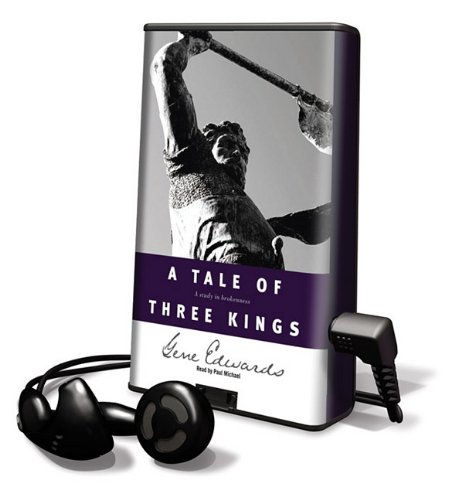 A Tale of Three Kings: A Study in Brokenness [With Earbuds] (Playaway Adult Fiction) (1617075566) by Gene Edwards
