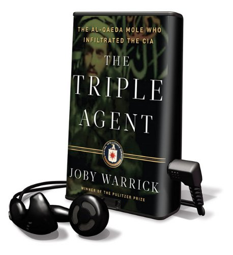 9781617077852: The Triple Agent: The Al-Qaeda Mole Who Infiltrated the CIA (Playaway Adult Nonfiction)