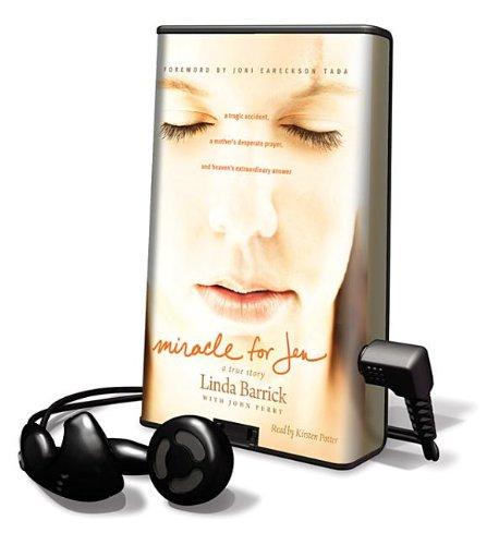Miracle for Jen (Playaway Adult Nonfiction) (1617079219) by John Perry; Eareckson Tada Joni; Joni Eareckson Tada