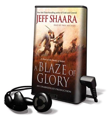 A Blaze of Glory (Playaway Adult Fiction): Shaara, Jeff