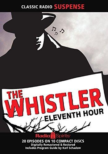The Whistler Eleventh Hour (Old Time Radio): Original Radio Broadcasts