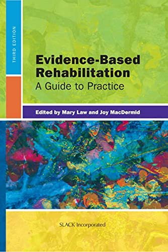 Evidence-Based Rehabilitation: A Guide to Practice: Law PhD OT
