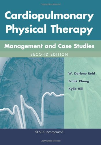 Cardiopulmonary Physical Therapy: Management and Case Studies: Reid BMR(PT) PhD,