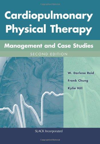 Cardiopulmonary Physical Therapy: Management and Case Studies (Hardback): W. Darlene Reid, Frank ...