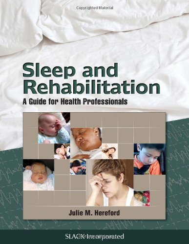 Sleep and Rehabilitation: A Guide for Health Professionals: Hereford, Julie M.