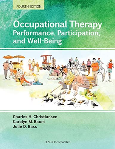 Occupational Therapy: Performance, Participation, and Well-Being: Christiansen EdD  OTR  OT(C)  ...