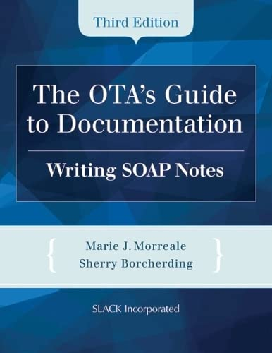 9781617110825: The OTA's Guide to Documentation: Writing SOAP Notes