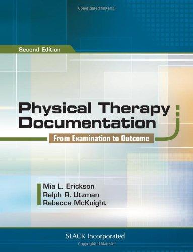 Physical Therapy Documentation: From Examination to Outcome: Erickson, Mia, Utzman