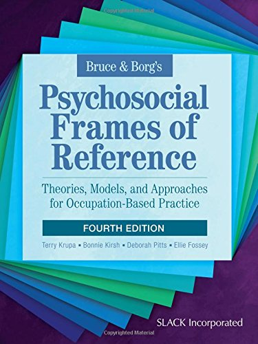 9781617116223: Bruce & Borg's Psychosocial Frames of Reference: Theories, Models, and Approaches for Occupation-Based Practice