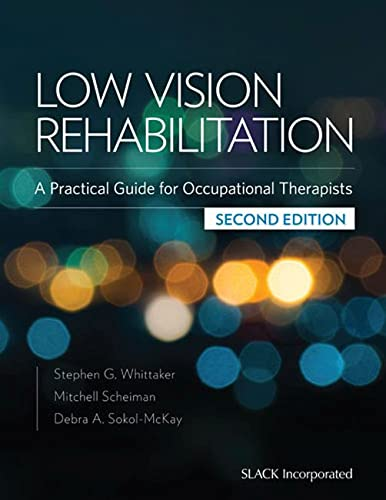 Low Vision Rehabilitation: A Practical Guide for Occupational Therapists: Whittaker, Stephen G.; ...