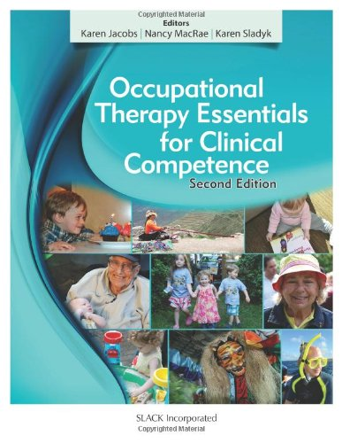 Occupational Therapy Essentials for Clinical Competence: Jacobs, Karen; MacRae, Nancy; Sladyk, ...