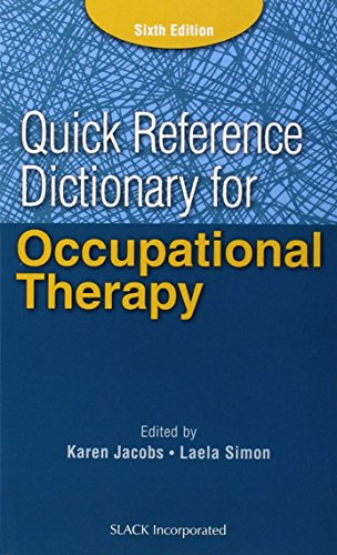 Quick Reference Dictionary for Occupational Therapy: Jacobs, Karen; Simon, Laela