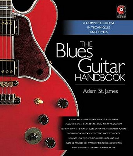 The Blues Guitar Handbook - A Complete Course in Techniques and Styles: St. James, Adam