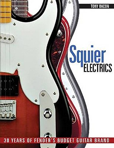 9781617130229: Squier Electrics: 30 Years of Fender's Budget Guitar Brand