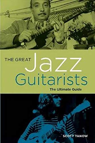 9781617130236: The Great Jazz Guitarists: The Ultimate Guide
