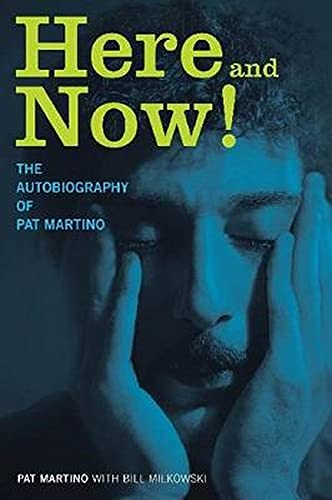 9781617130274: Here and Now! The Autobiography of Pat Martino