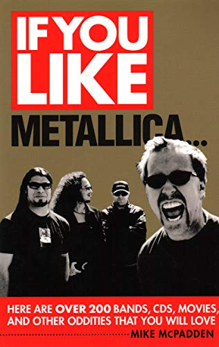 If You Like Metallica.: Here Are Over: McPadden, Mike