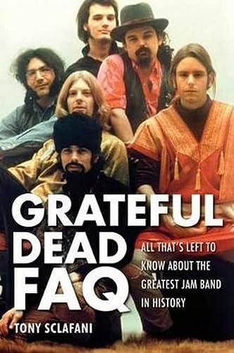 The Grateful Dead FAQ: All That's Left: Tony Sclafani