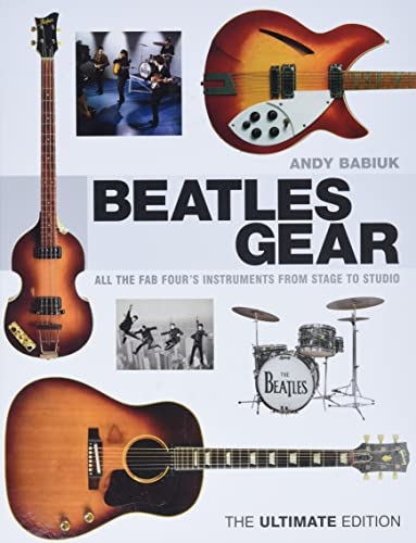 9781617130991: Beatles Gear: All the Fab Four's Instruments from Stage to Studio