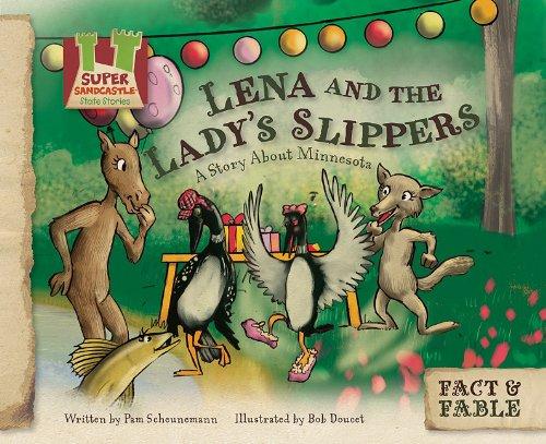 Lena and the Lady Slipper: a Story: Pam Scheunemann