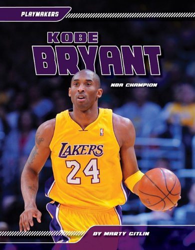 Kobe Bryant: NBA Champion (Playmakers): Gitlin, Marty