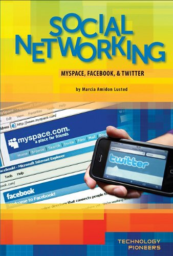 9781617148118: Social Networking: Myspace, Facebook, & Twitter (Technology Pioneers)