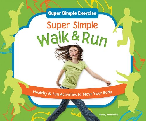 9781617149641: Super Simple Walk & Run: Healthy & Fun Activities to Move Your Body (Super Simple Exercise)