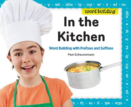 9781617149665: In the Kitchen: Word Building With Prefixes and Suffixes
