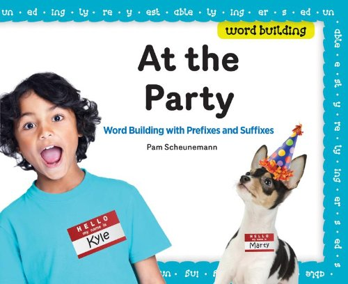 At the Party: Word Building with Prefixes: Scheunemann, Pam