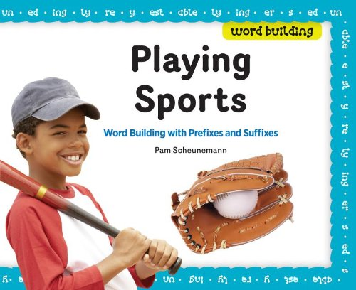 Playing Sports: Word Building With Prefixes and: Scheunemann, Pam