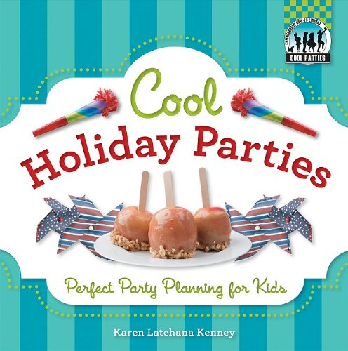 9781617149740: Cool Holiday Parties: Perfect Party Planning for Kids (Checkerboard How-To Library: Cool Parties)