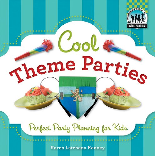 9781617149788: Cool Theme Parties: Perfect Party Planning for Kids (Cool Parties)