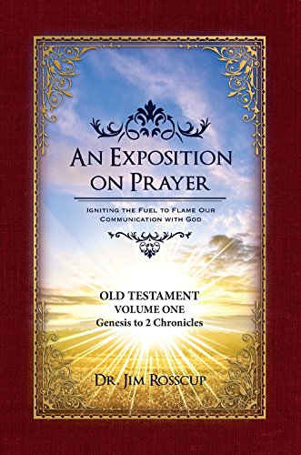 9781617154911: An Exposition on Prayer: Old Testament Volume One Genesis to 2 Chronicles