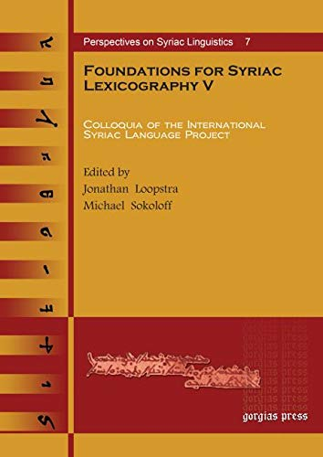 9781617190278: Foundations for Syriac Lexicography V: Colloquia of the International Syriac Language Project (Perspectives on Syriac Linguistics) (English and Syriac Edition)