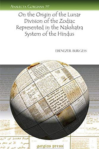 On the Origin of the Lunar Division of the Zodiac Represented in the Nakshatra System of the Hindus...