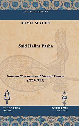Said Halim Pasha (Analecta Isisiana: Ottoman and: Ahmet Seyhun