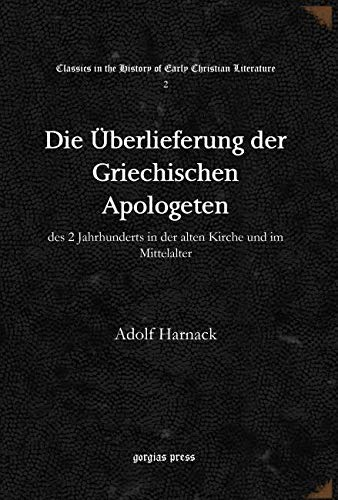 Die Uberlieferung der Griechischen Apologeten des 2: AdolfHarnack