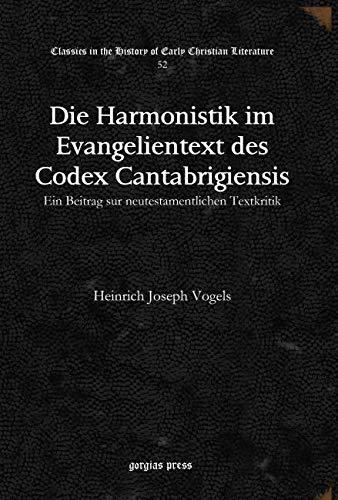 Die Harmonistik im Evangelientext des Codex Cantabrigiensis: Heinrich Joseph Vogels