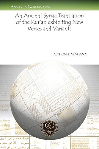 9781617195884: An Ancient Syriac Translation of the Kur'an Exhibiting New Verses and Variants