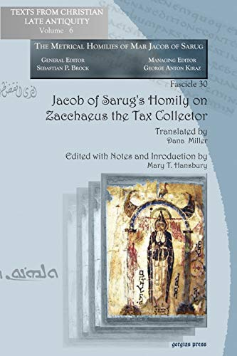 Jacob of Sarug's Homily on Zacchaeus the: Mary T. Hansbury