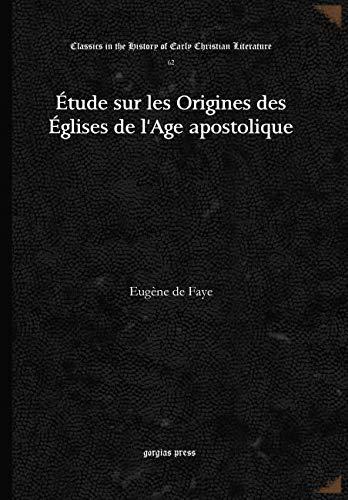 Etude sur les Origines des Eglises de: Eugene deFaye