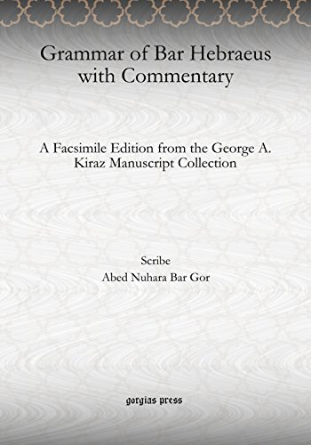 9781617199233: Grammar of Bar Hebraeus with Commentary: A Facsimile Edition from the George A. Kiraz Manuscript Collection (Arabic Edition)