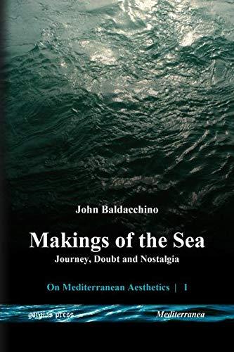 Makings of the Sea (Mediterranea Trilogy): John Baldacchino