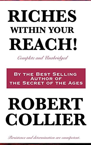 9781617200007: Riches Within Your Reach! Complete and Unabridged