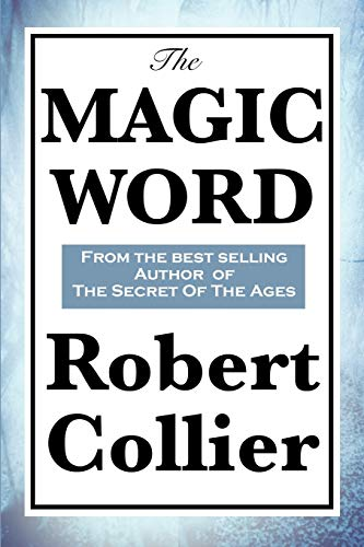 The Magic Word (Paperback): Robert Collier
