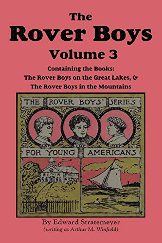 The Rover Boys, Volume 3 . on the Great Lakes . in the Mountain: Arthur M. Winfield