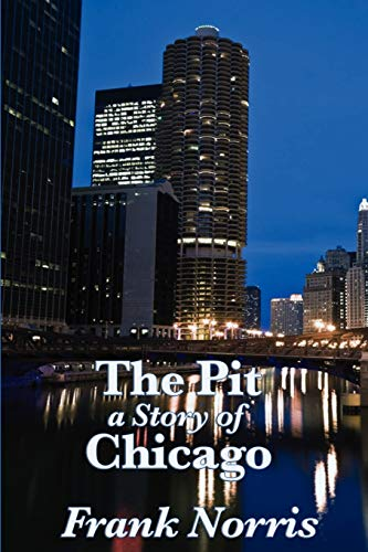 9781617200786: The Pit: A Story of Chicago