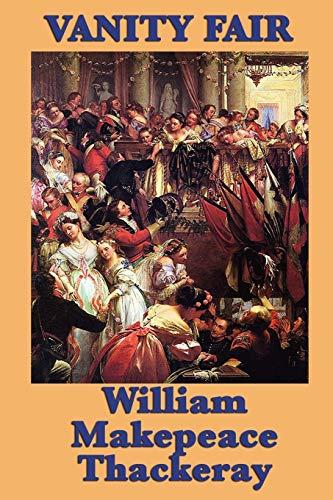 Vanity Fair: William Makepeace Thackeray