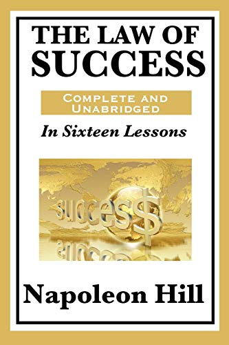 9781617201769: The Law of Success: In Sixteen Lessons: Complete and Unabridged
