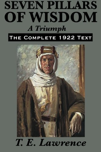 9781617201837: Seven Pillars of Wisdom: A Triumph: The Complete 1922 Text